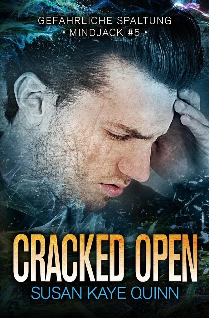 Cracked Open - Gefährliche Spaltung (Mindjack #5) als eBook