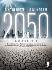 O Novo Norte ? O Mundo em 2050 als eBook von Laurence C. Smith