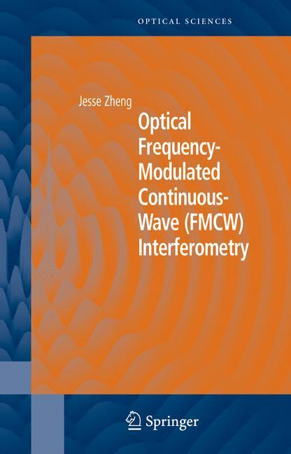 Optical Frequency-Modulated Continuous-Wave (FMCW) Interferometry als Buch von Jesse Zheng