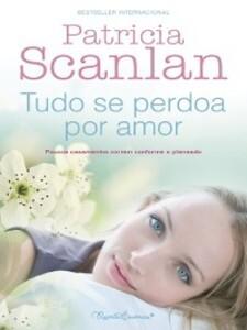 Tudo se Perdoa Por Amor als eBook von Patricia Scanlan