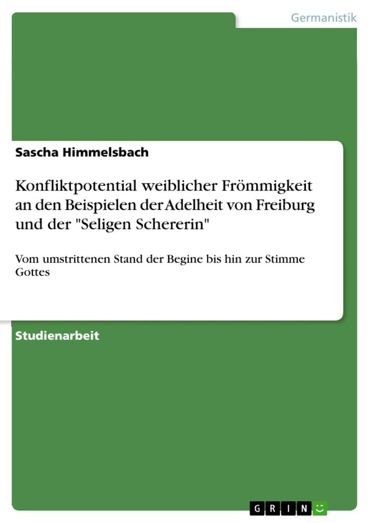 Konfliktpotential weiblicher Frömmigkeit an den Beispielen der Adelheit von Freiburg und der Seligen Schererin