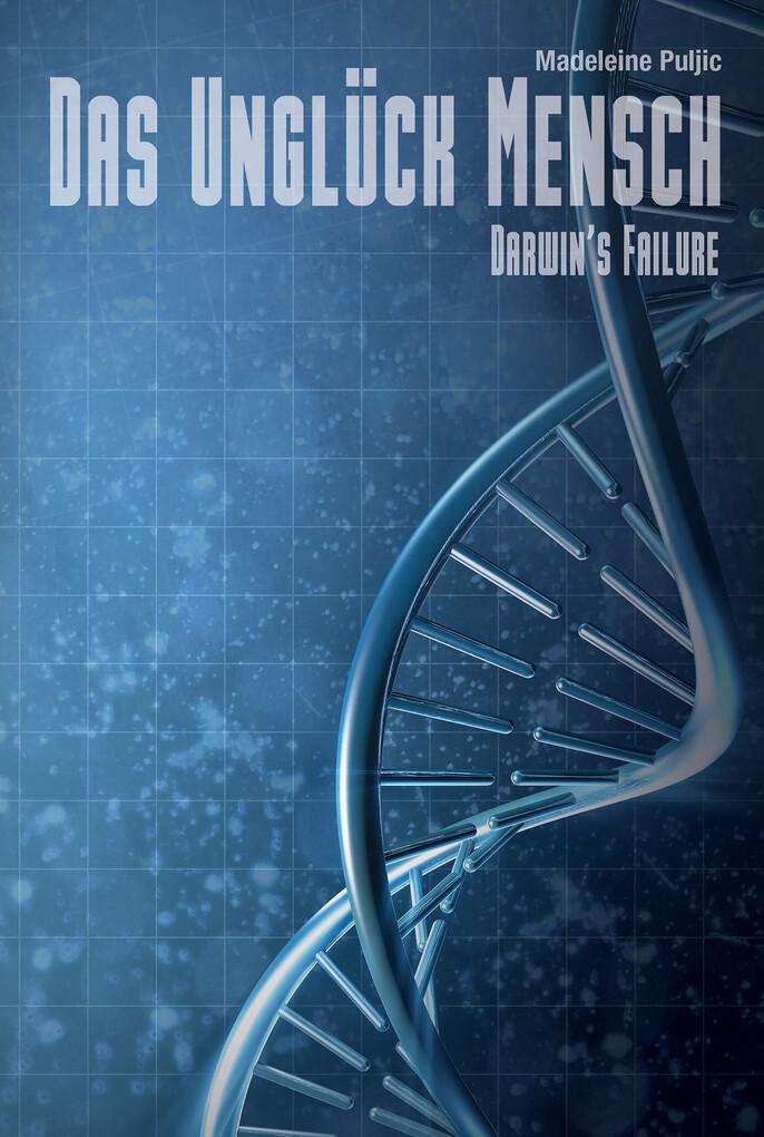 Das Unglück Mensch (Darwin's Failure 1) als eBook