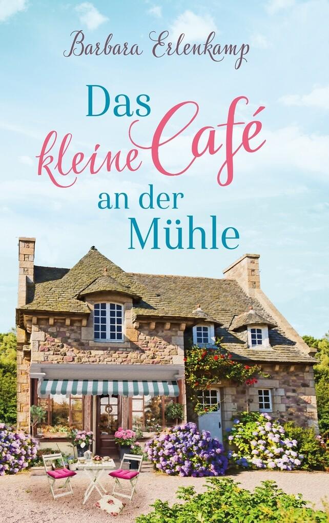 Das kleine Café an der Mühle als eBook