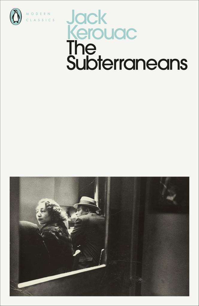 The Subterraneans als Taschenbuch von Jack Kerouac, Ann Douglas