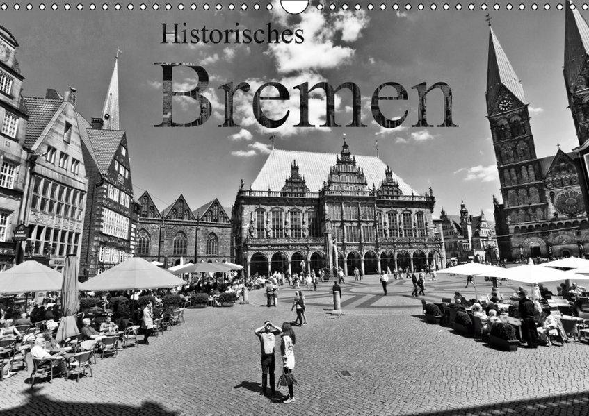 Historisches Bremen (Wandkalender 2019 DIN A3 quer) als Kalender