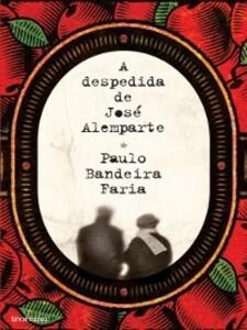 A Despedida de José Alemparte als eBook von Paulo Bandeira Faria