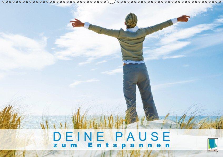 Deine Pause zum Entspannen (Wandkalender 2019 DIN A2 quer) als Kalender