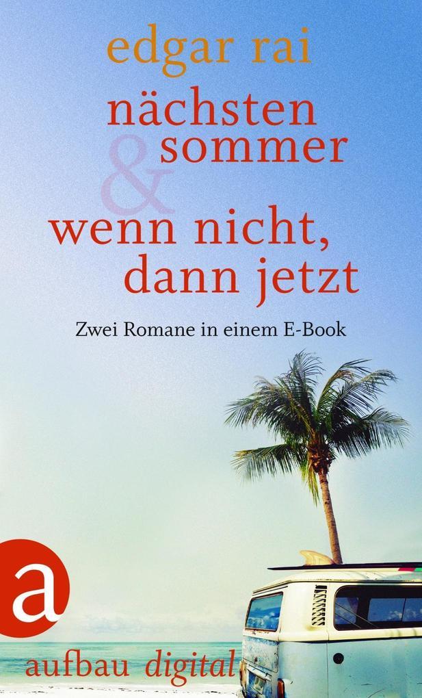 Nächsten Sommer & Wenn nicht, dann jetzt als eBook