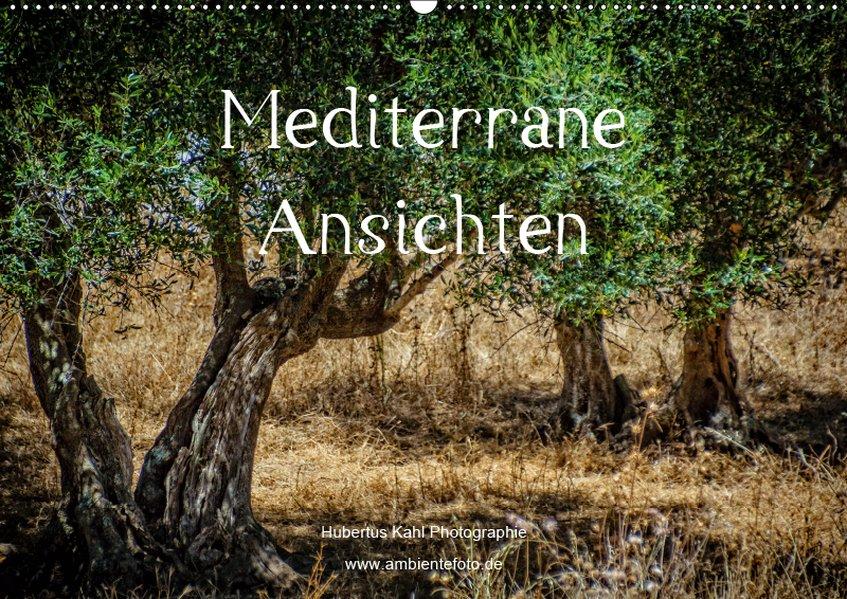 Mediterrane Ansichten 2019 (Wandkalender 2019 DIN A2 quer)