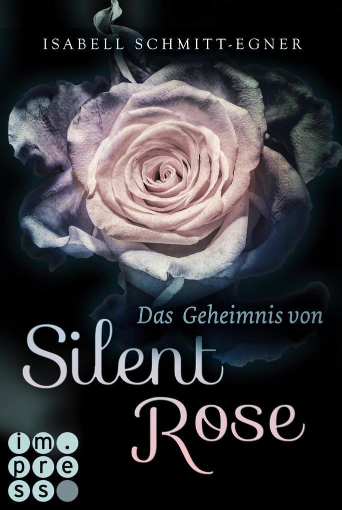 Das Geheimnis von Silent Rose als eBook