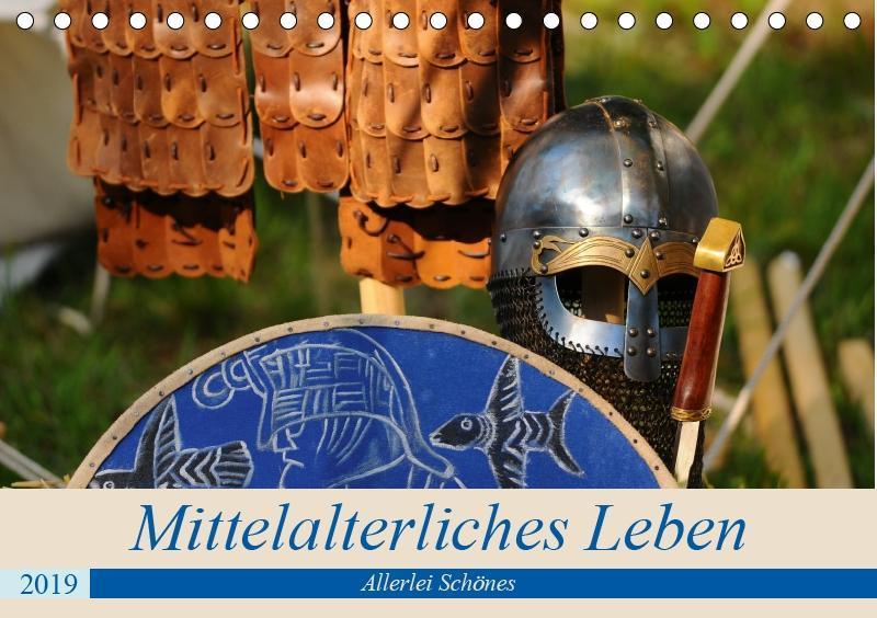Mittelalterliches Leben - Allerlei Schönes (Tischkalender 2019 DIN A5 quer) als Kalender