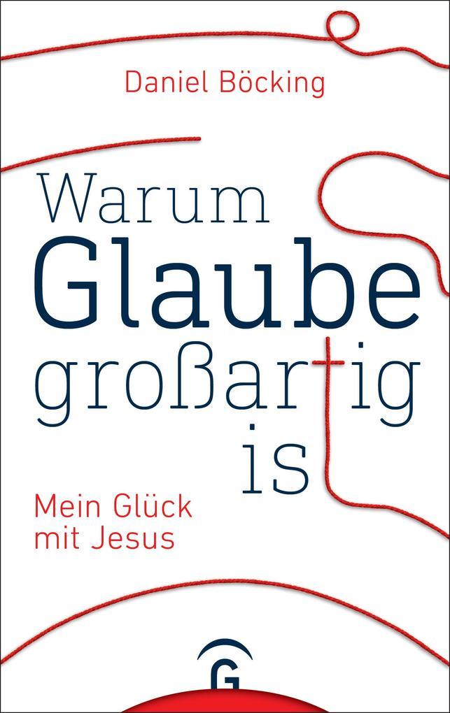 Warum Glaube großartig ist als eBook