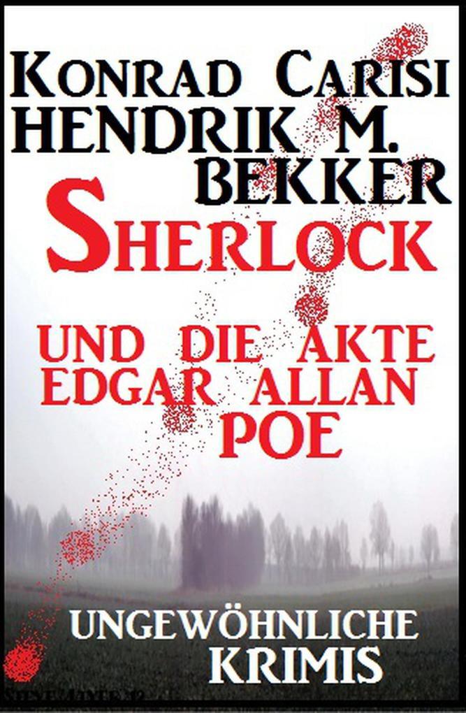 Sherlock und die Akte Edgar Allan Poe: Ungewöhnliche Krimis als eBook