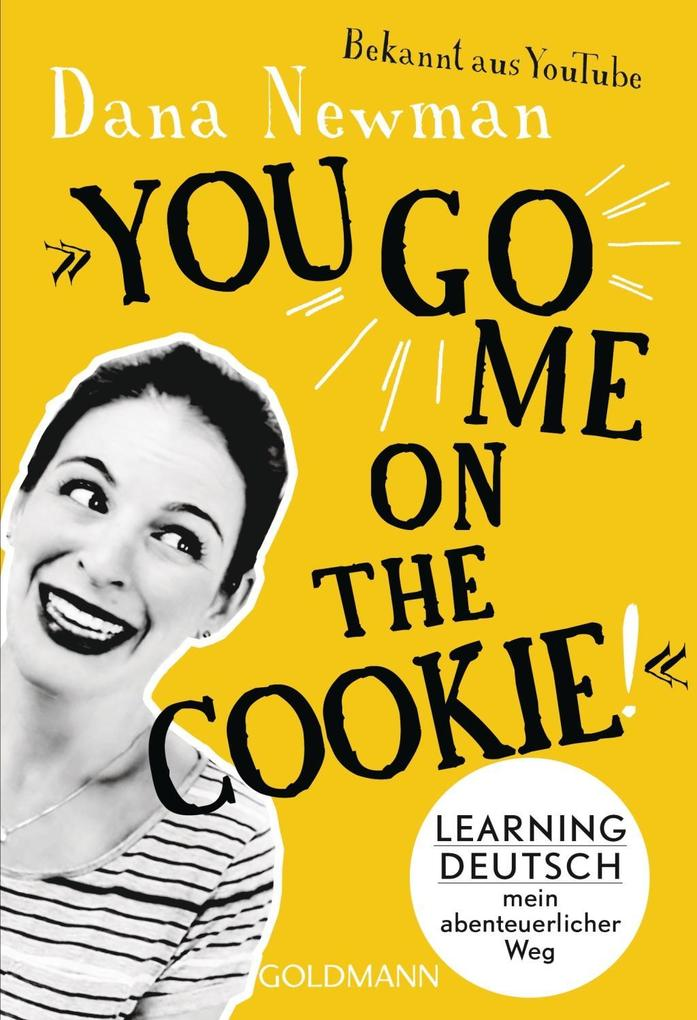 """You go me on the cookie!"" als Taschenbuch"