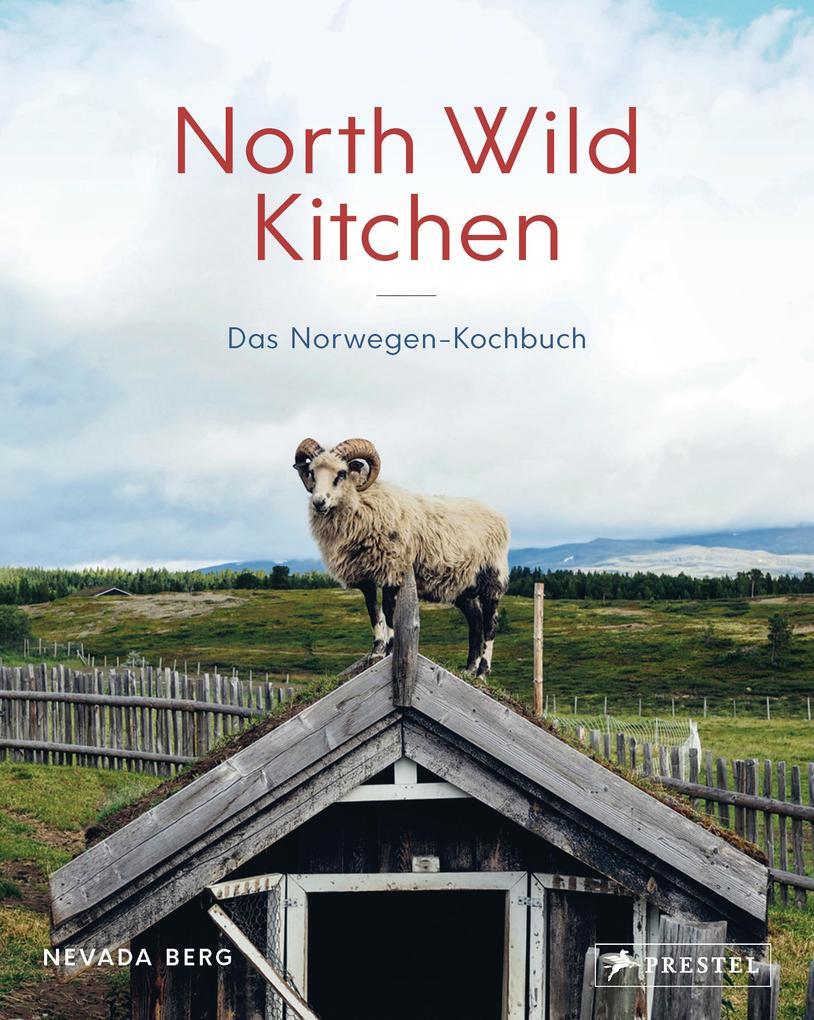 North Wild Kitchen als Buch (gebunden)