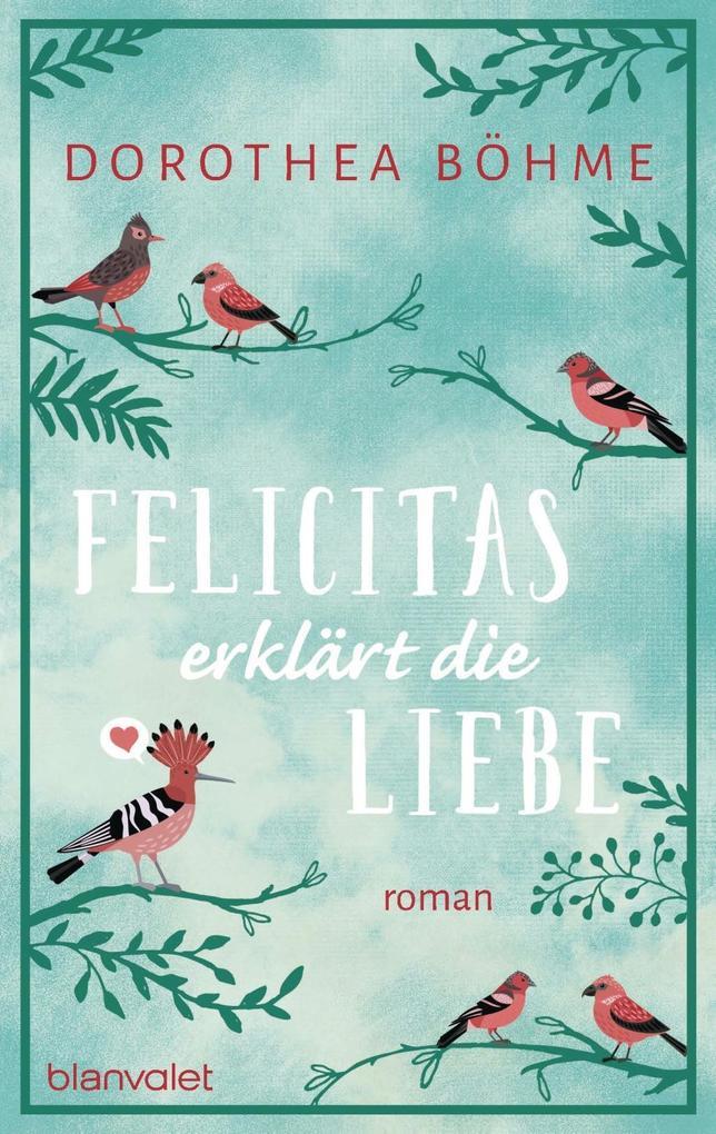 Felicitas erklärt die Liebe als Taschenbuch