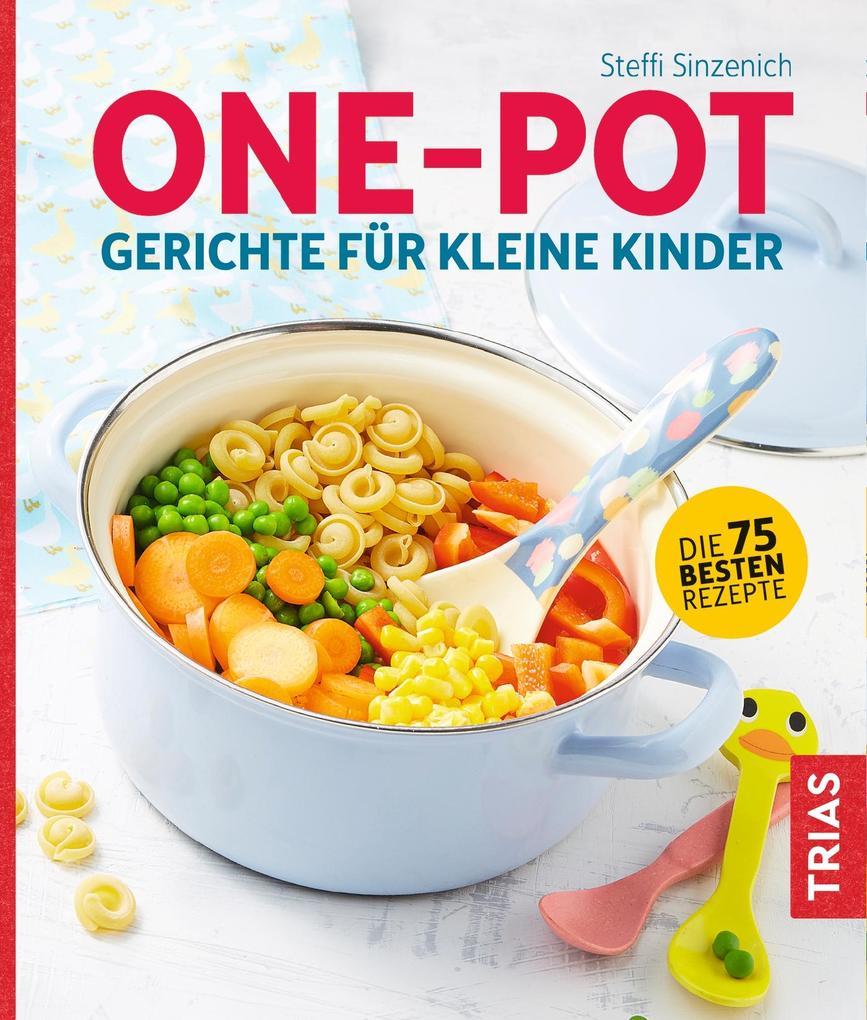 One-Pot - Gerichte für kleine Kinder als Buch