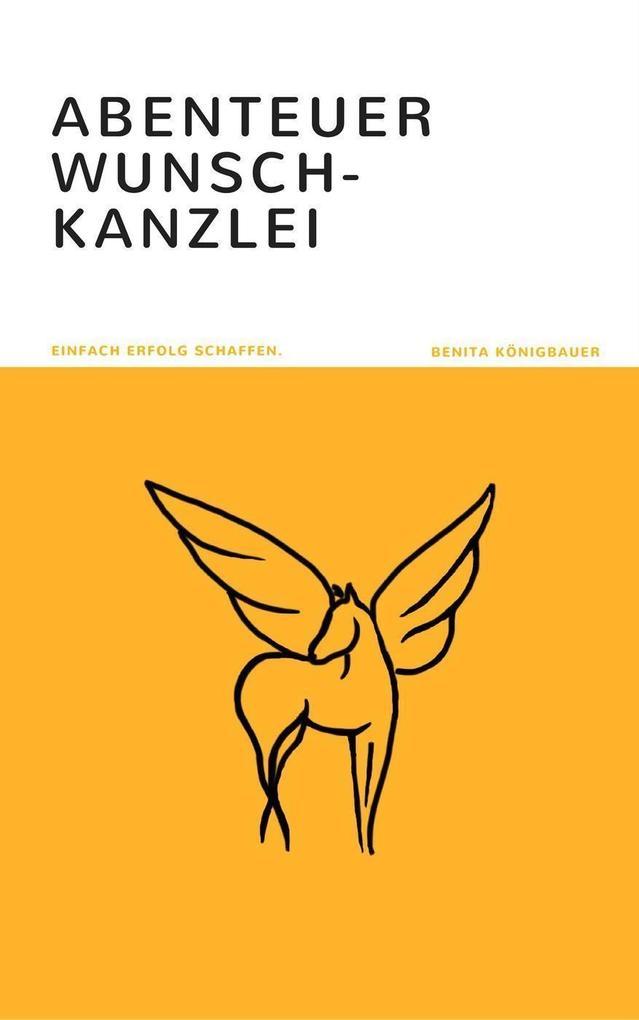 Abenteuer Wunsch-Kanzlei als eBook