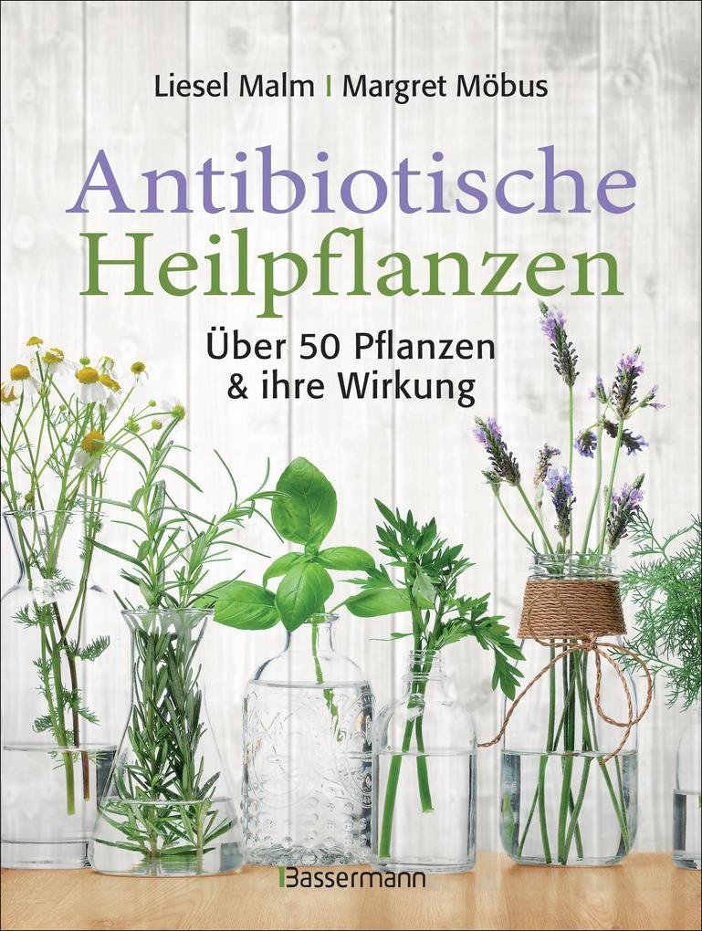Antibiotische Heilpflanzen als Buch