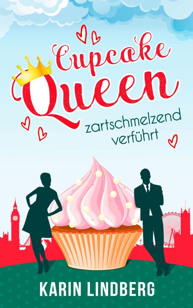 Cupcakequeen - zartschmelzend verführt als eBook