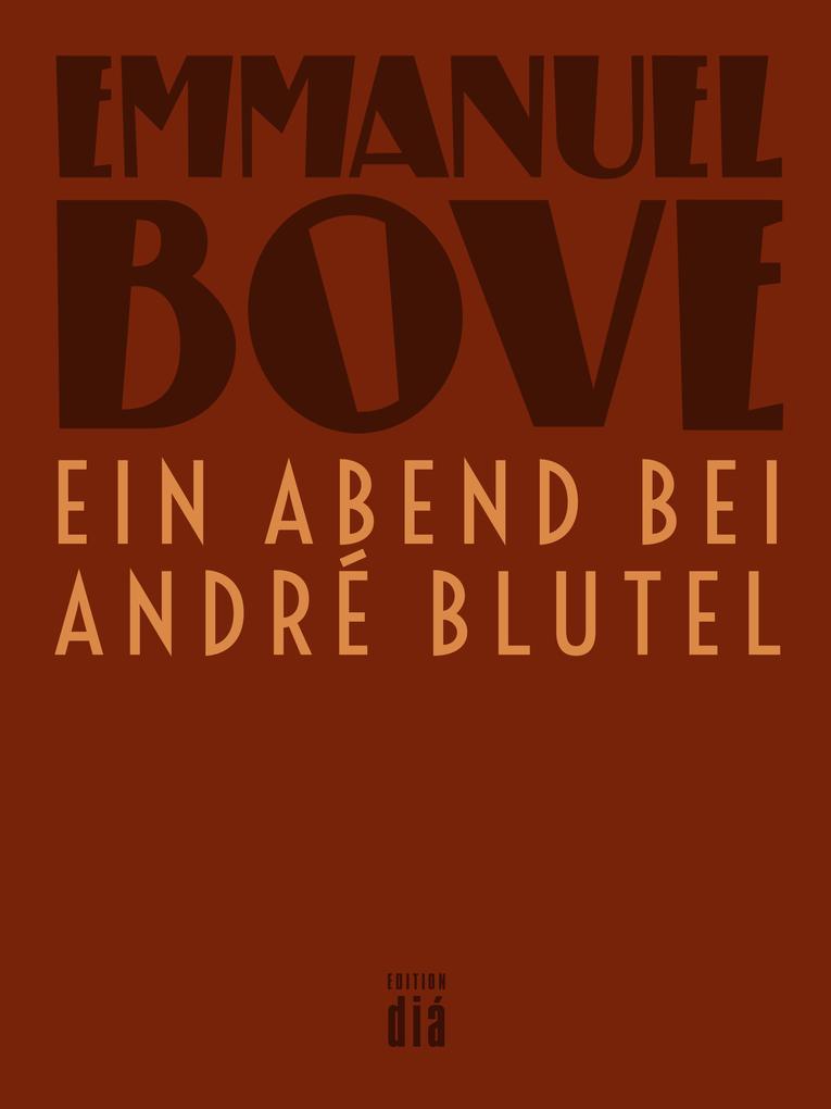 Ein Abend bei André Blutel als eBook