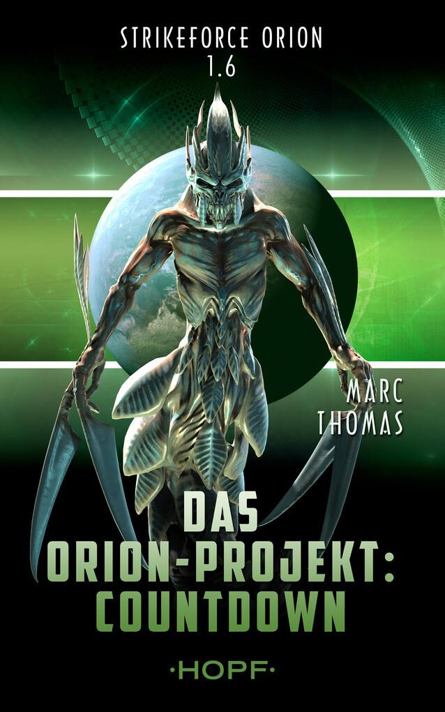 Strikeforce Orion 1.6 - Das Orion-Projekt: Countdown als eBook