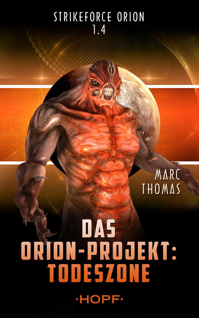 Strikeforce Orion 1.4 - Das Orion-Projekt: Todeszone als eBook