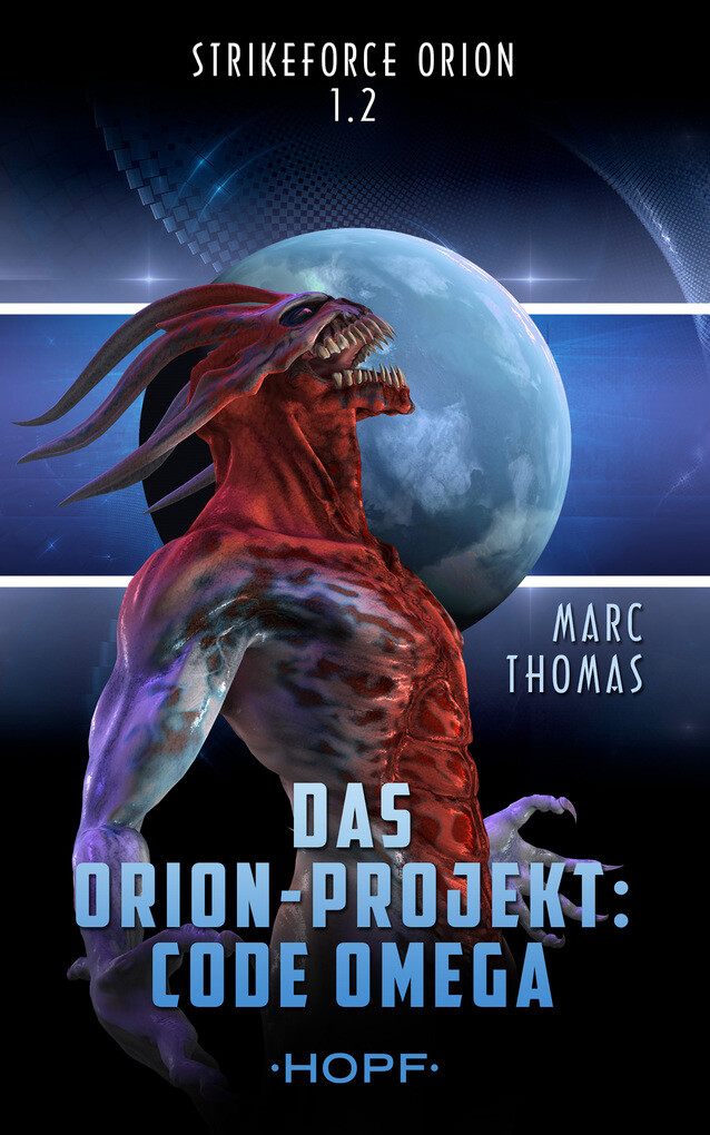 Strikeforce Orion 1.2 - Das Orion-Projekt: Code Omega als eBook