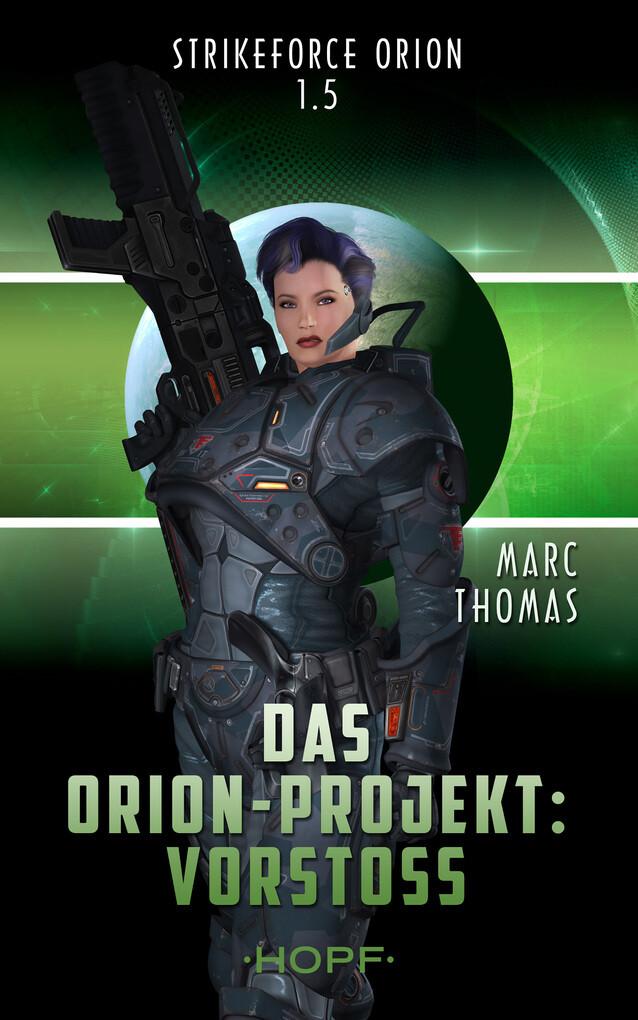 Strikeforce Orion 1.5 - Das Orion-Projekt: Vorstoß als eBook