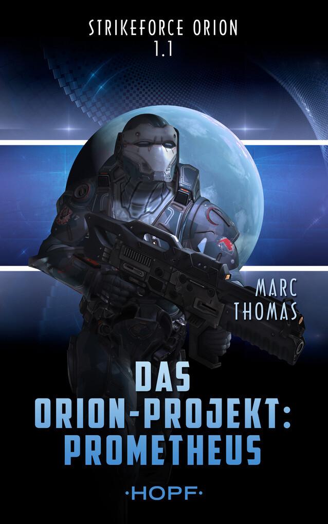 Strikeforce Orion 1.1 - Das Orion-Projekt: Prometheus als eBook