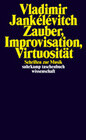 Zauber, Improvisation, Virtuosität