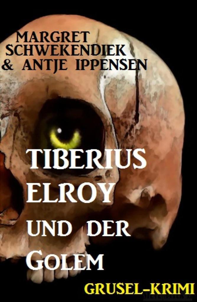 Tiberius Elroy und der Golem als eBook