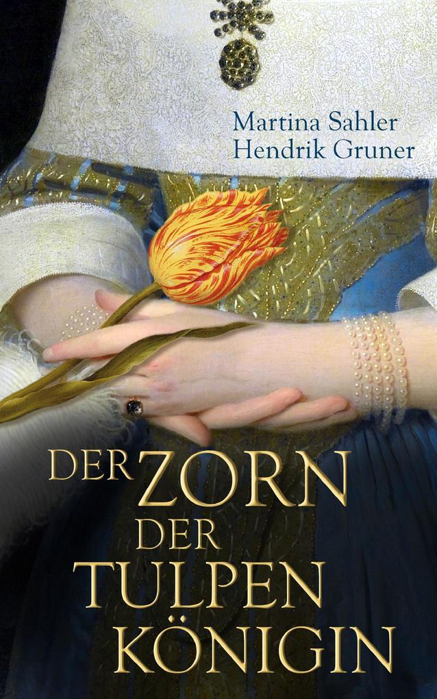 Der Zorn der Tulpenkönigin als eBook