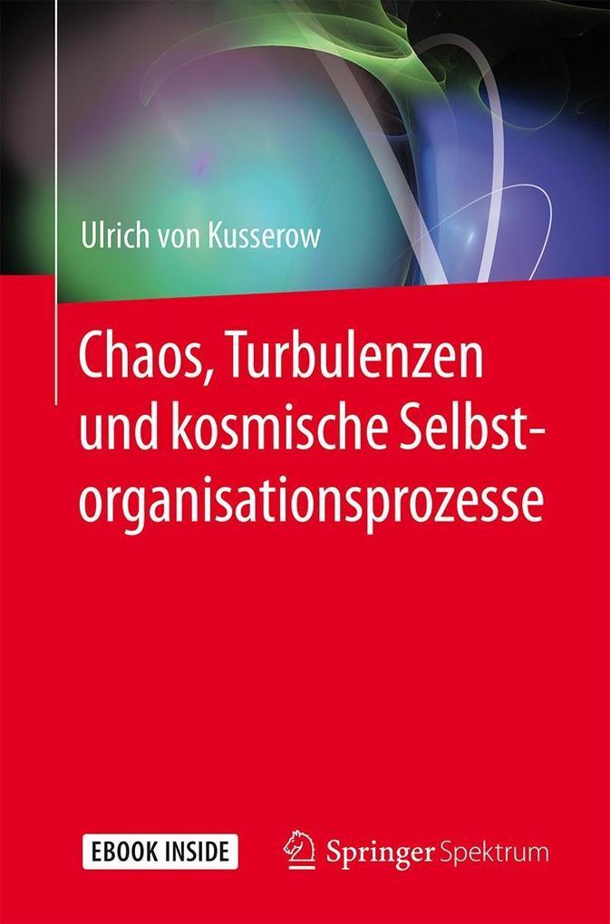 Chaos, Turbulenzen und kosmische Selbstorganisationsprozesse als eBook pdf