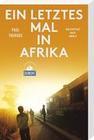 Ein letztes Mal in Afrika (DuMont Reiseabenteuer)