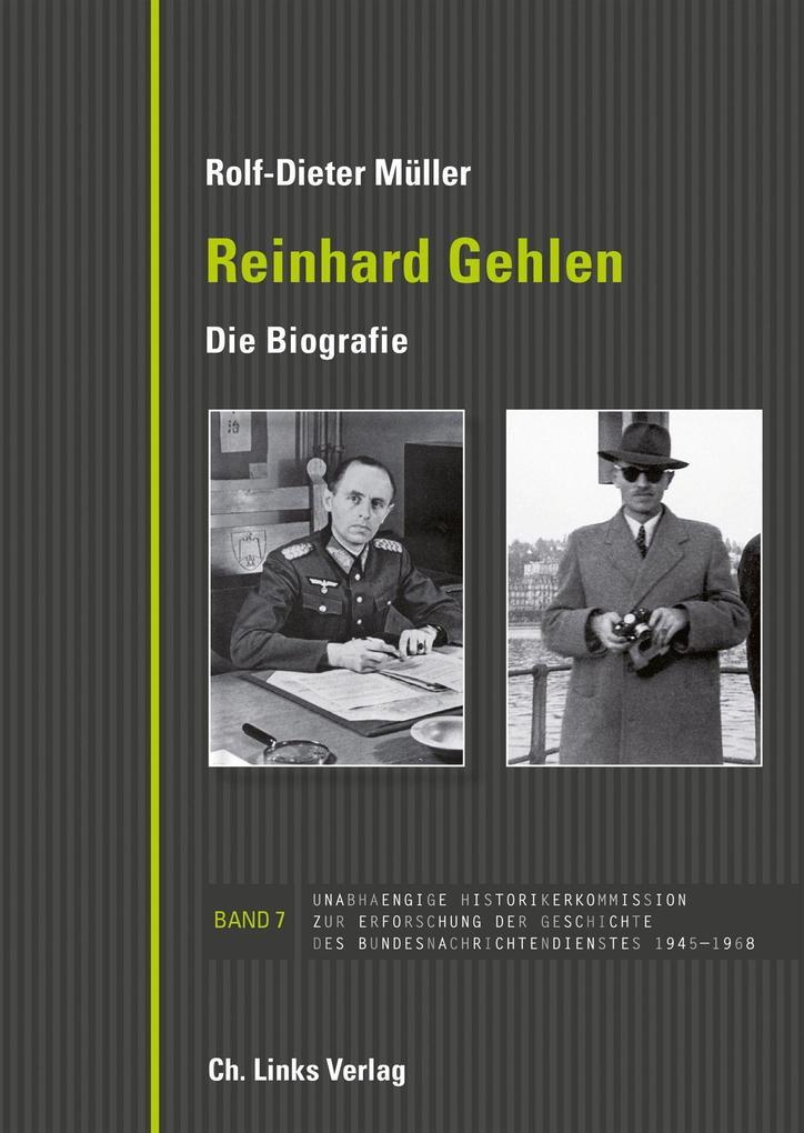 Reinhard Gehlen. Geheimdienstchef im Hintergrund der Bonner Republik als eBook