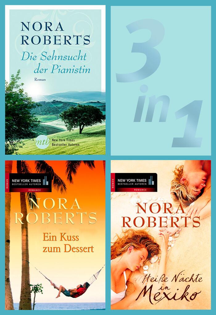Nora Roberts - Heiße Nächte, sehnsuchtsvolle Tage (3in1-eBundle) als eBook