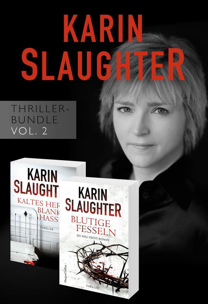Karin Slaughter Thriller-Bundle Vol. 2 (Kaltes Herz, blanker Hass / Blutige Fesseln) als eBook