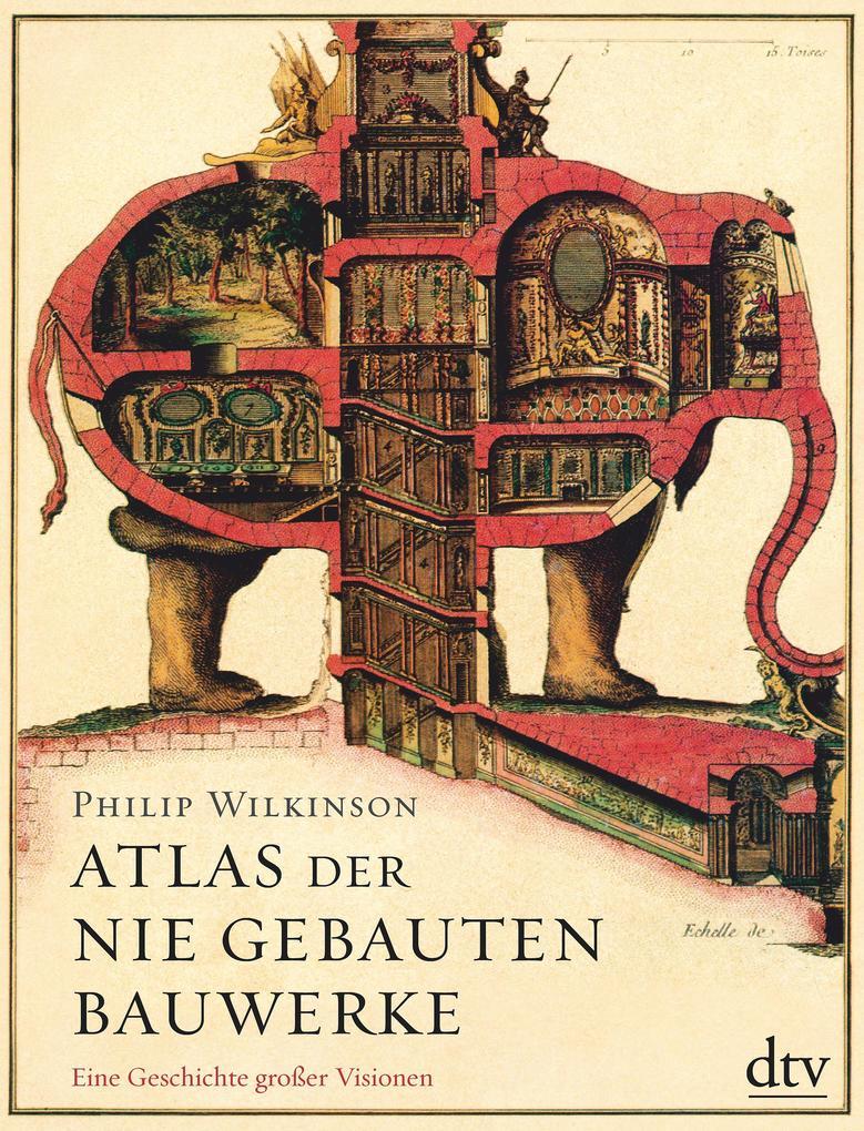 Atlas der nie gebauten Bauwerke als Buch