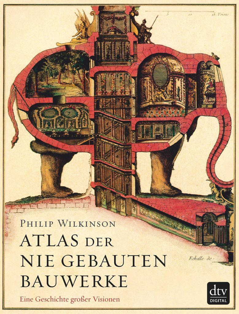 Atlas der nie gebauten Bauwerke als eBook