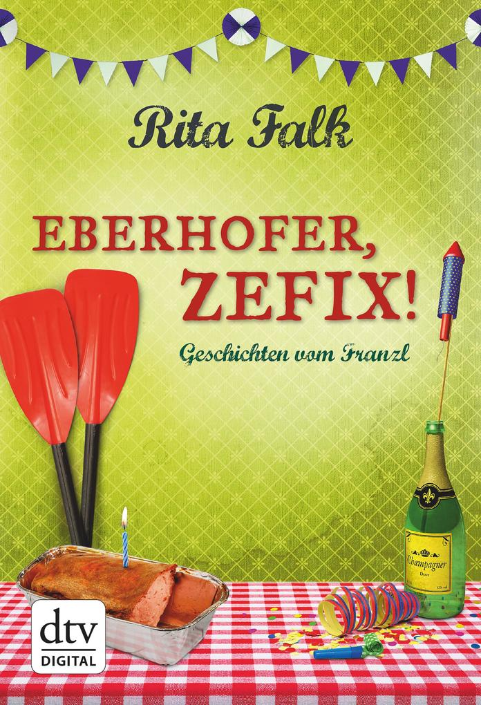Eberhofer, Zefix! als eBook