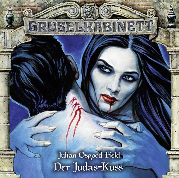 Gruselkabinett - Folge 141 - Der Judas-Kuss als Hörbuch