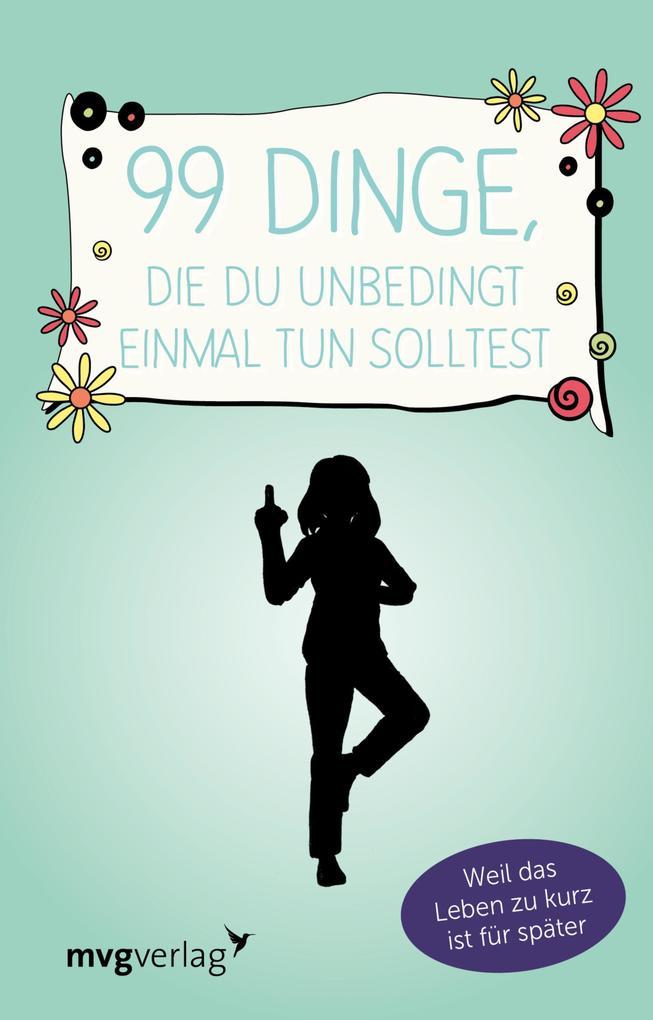 99 Dinge, die du unbedingt einmal tun solltest als eBook