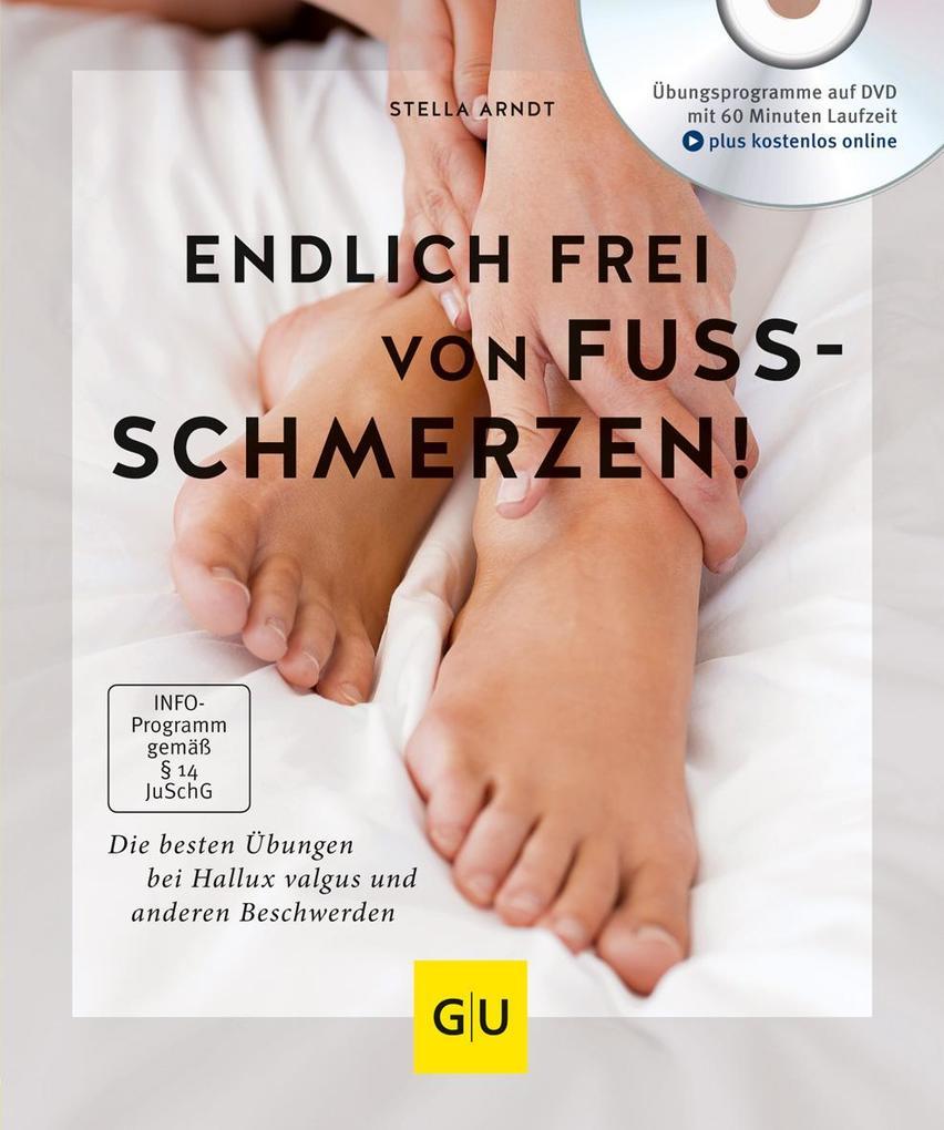 Endlich frei von Fußschmerzen! als Buch (gebunden)