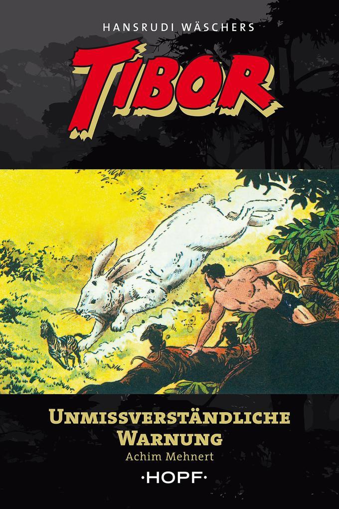 Tibor 11: Unmissverständliche Warnung als eBook
