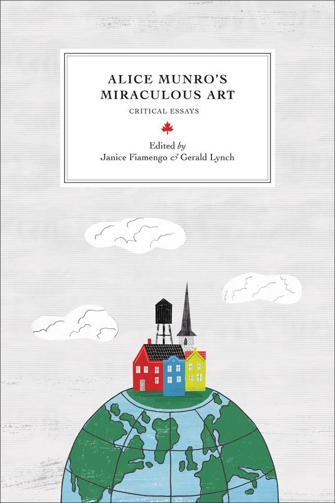 Alice Munro's Miraculous Art