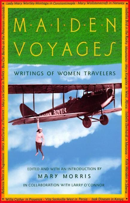 Maiden Voyages: Writings of Women Travelers als Taschenbuch