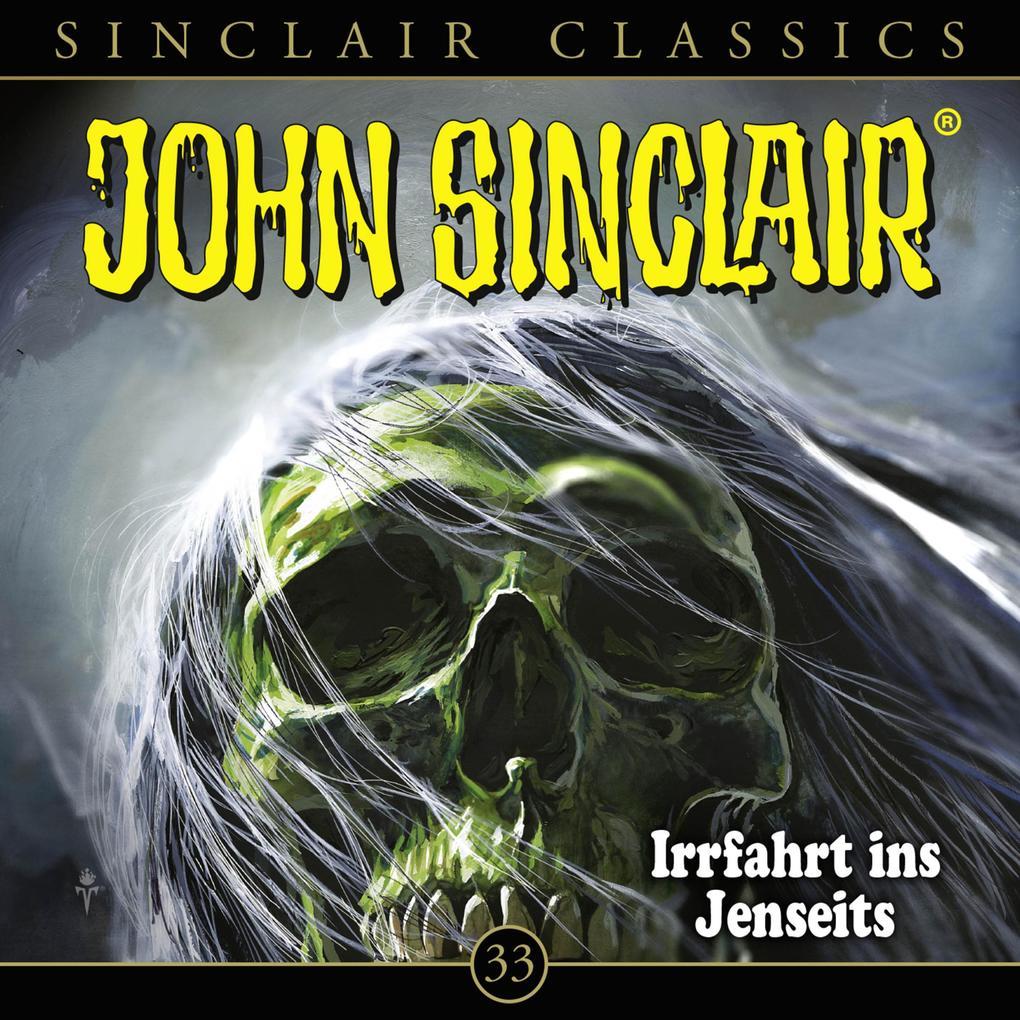 John Sinclair, Classics, Folge 33: Irrfahrt ins Jenseits als Hörbuch Download