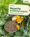 Hausmittel aus Kräutertopf und Garten