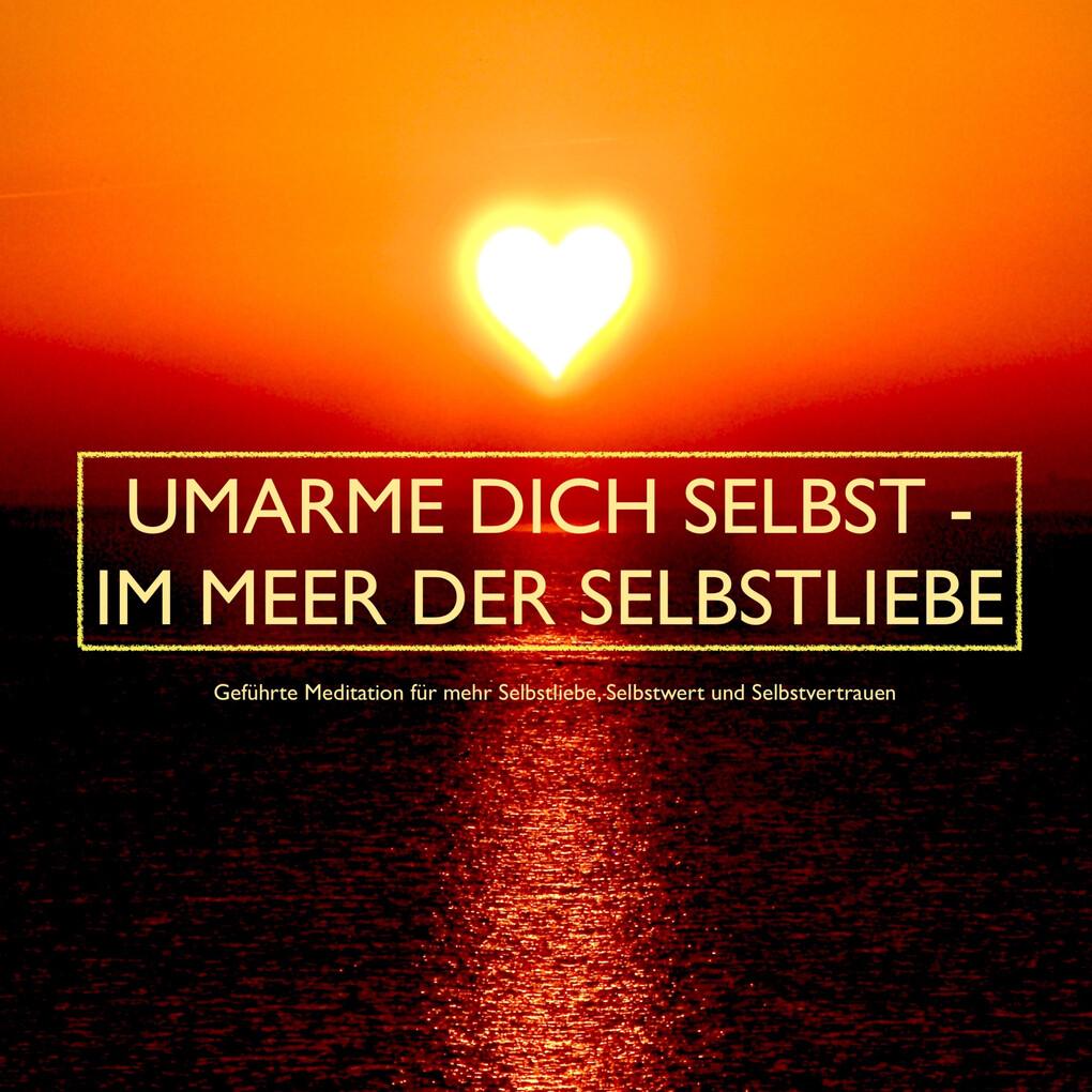 UMARME DICH SELBST - im Meer der Selbstliebe als Hörbuch Download